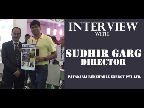 Sudhir Garg, Director, Patanjali Renewable Energy Pvt. Ltd.