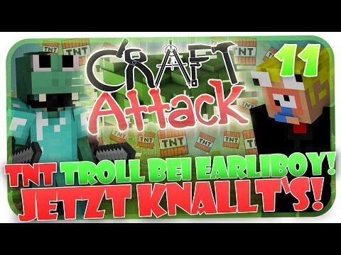 TNT TROLL BEI EARLIBOY! :D JETZT KNALLTS ! CRAFT ATTACK #11 [HD]