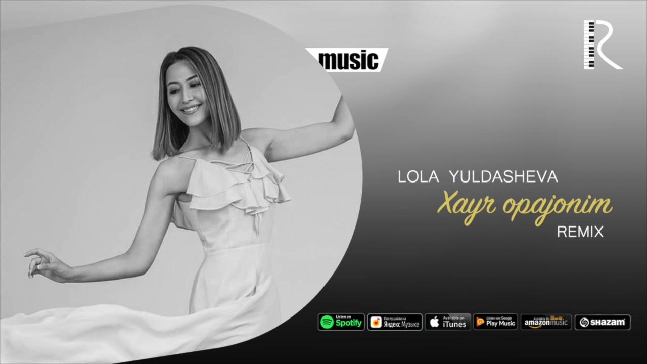 Lola Yuldasheva - Xayr opajonim (Official remix)