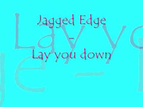 Jagged Edge - Lay you down (Mastered) 2010 !!