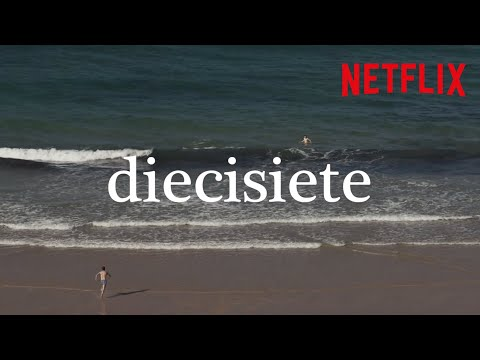 Diecisiete | Tráiler oficial | Netflix España