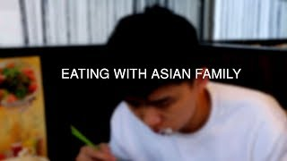 EATING WITH ASIAN FAMILIES [C] - 華人家庭一起吃飯的經歷