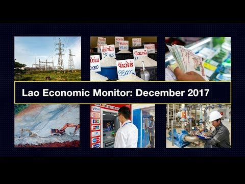 Lao Economic Monitor, December 2017: Lowering Risks and Reviving Growth