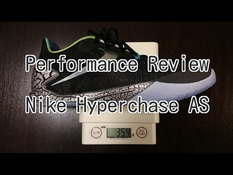 Nike Hyperchase  AS  Performance Review