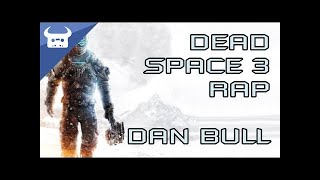 Repeat youtube video DEAD SPACE 3 RAP | Dan Bull
