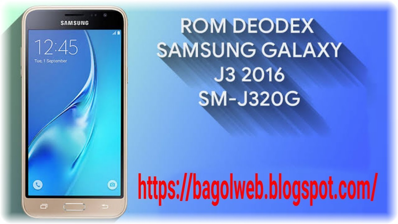 FULL ROM DEODEX FOR GALAXY J3 (SM-J320G)|| New Deodex J3
