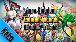 Aura Kingdom - Ways to Get an Eidolon (Lv.0-55)