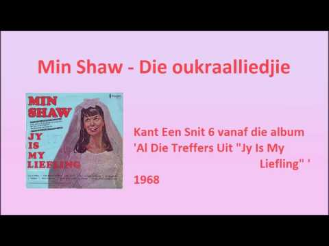 Min Shaw   -  Die oukraalliedjie
