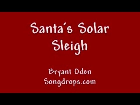 FUNNY CHRISTMAS SONG #2: Santa's Solar Sleigh - YouTube