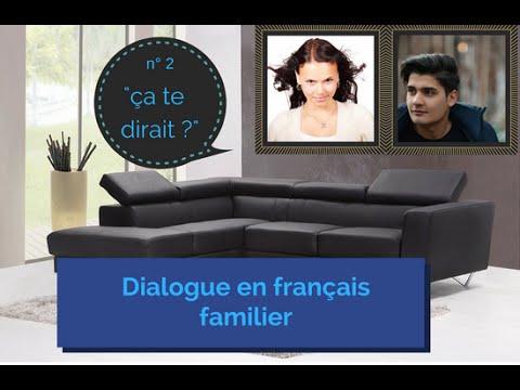 """Dialogue en français familier n° 2 : """" ça te dirait ... ?"""""""