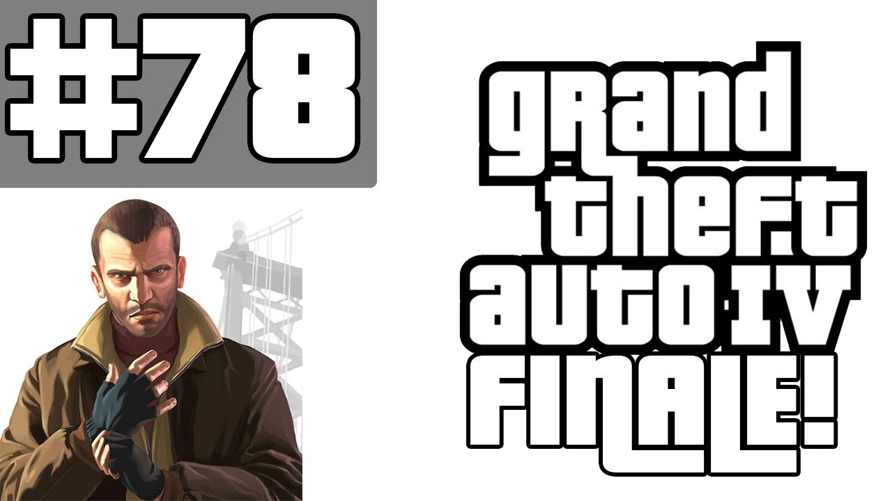 Half Hour of Power - Grand Theft Auto 4 Walkthrough / Gameplay with Commentary Part 78 - FINALE