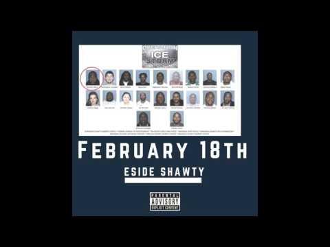 Eside Shawty - February 18th