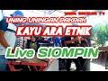 Kayu Ara Etnic Liveshow Siompin  Lagu9  Mp3 - Mp4 Download