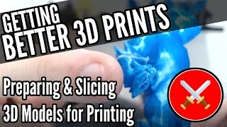 Getting Better 3D Prints: Preparing & Slicing 3D Models (Miniatures & Terrain)