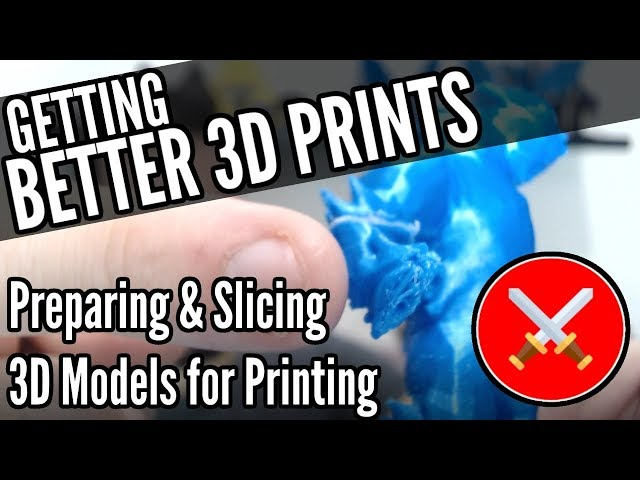 Getting Better 3D Prints: Preparing & Slicing 3D Models (Miniatures & Terrain)