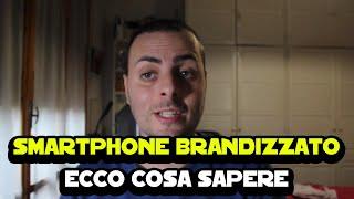 Smartphone brandizzato: ecco cosa sapere