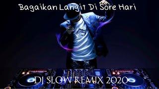 DJ SLOW BAGAIKAN LANGIT DI SORE HARI VIRAL TIK TOK 2020