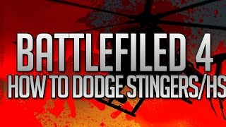 Battlefield 4- BattleNativeHD60- HOW TO DODGE HEATSEEKERS AND STINGERS no counter measure