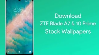 ZTE Blade 10 Prime & Blade A7 Prime Stock Wallpapers [FHD+]with download link