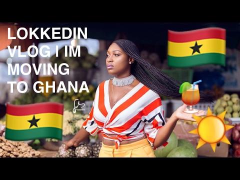 LOKKEDIN VLOG| IM MOVING TO GHANA