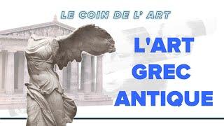 HISTOIRE DE L' ART #2 - L' ART GREC ANTIQUE