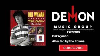 Watch Bill Wyman Affected By The Towns video