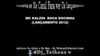 MC KALZIN - BOCA DOCINHA (LANÇAMENTO 2012)