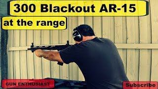 300 blackout ar 15 at the range