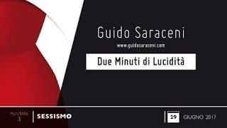 Guido Saraceni, Due Minuti di lucidità, n. 3: Sessismo.
