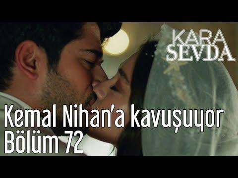 Kara Sevda 72. Bölüm - Kemal Nihan'a Kavuşuyor