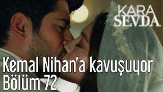 Kara Sevda 72. Bölüm - Kemal Nihan