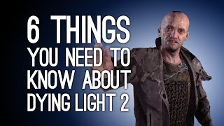 Dying Light 2 Gameplay: 6 Things You Need to Know About Dying Light 2