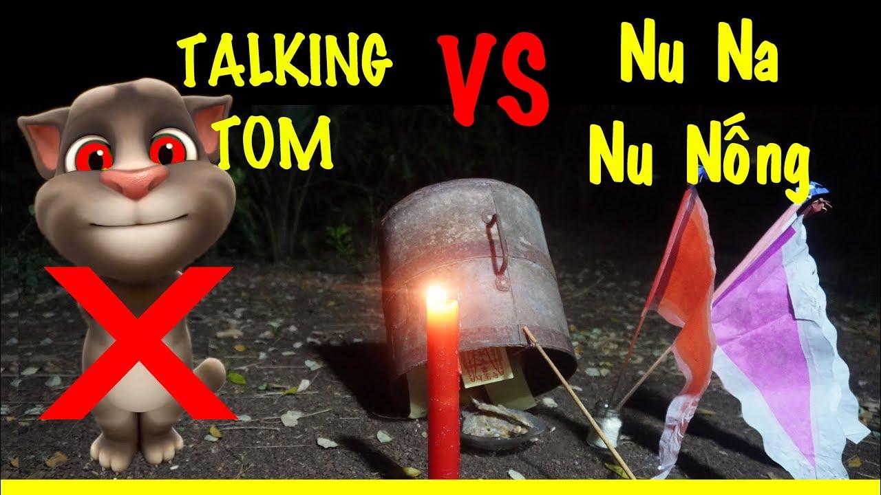 Bắt Talking Tom Bằng Nghi Thức Nu Na Nu Nống | Phim Ngắn