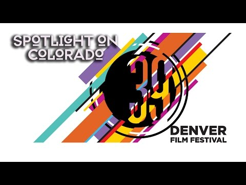Arts District: WEB EXCLUSIVE Denver Film Festival Spotlight Colorado