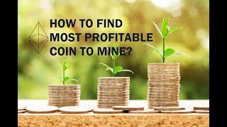 How To Find Most Profitable Cryptocurrency To Mine