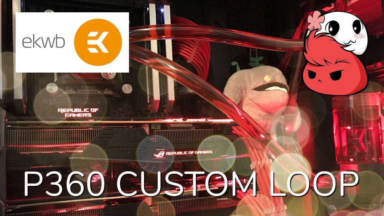 EKWB P360 Custom Waterloop Kit - Install and Thoughts