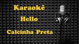 Karaokê - Hello - Calcinha Preta