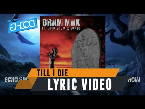 BRAM MAX - Till I Die (ft. ECKO SHOW x GANZO) [ Lyric Video ]