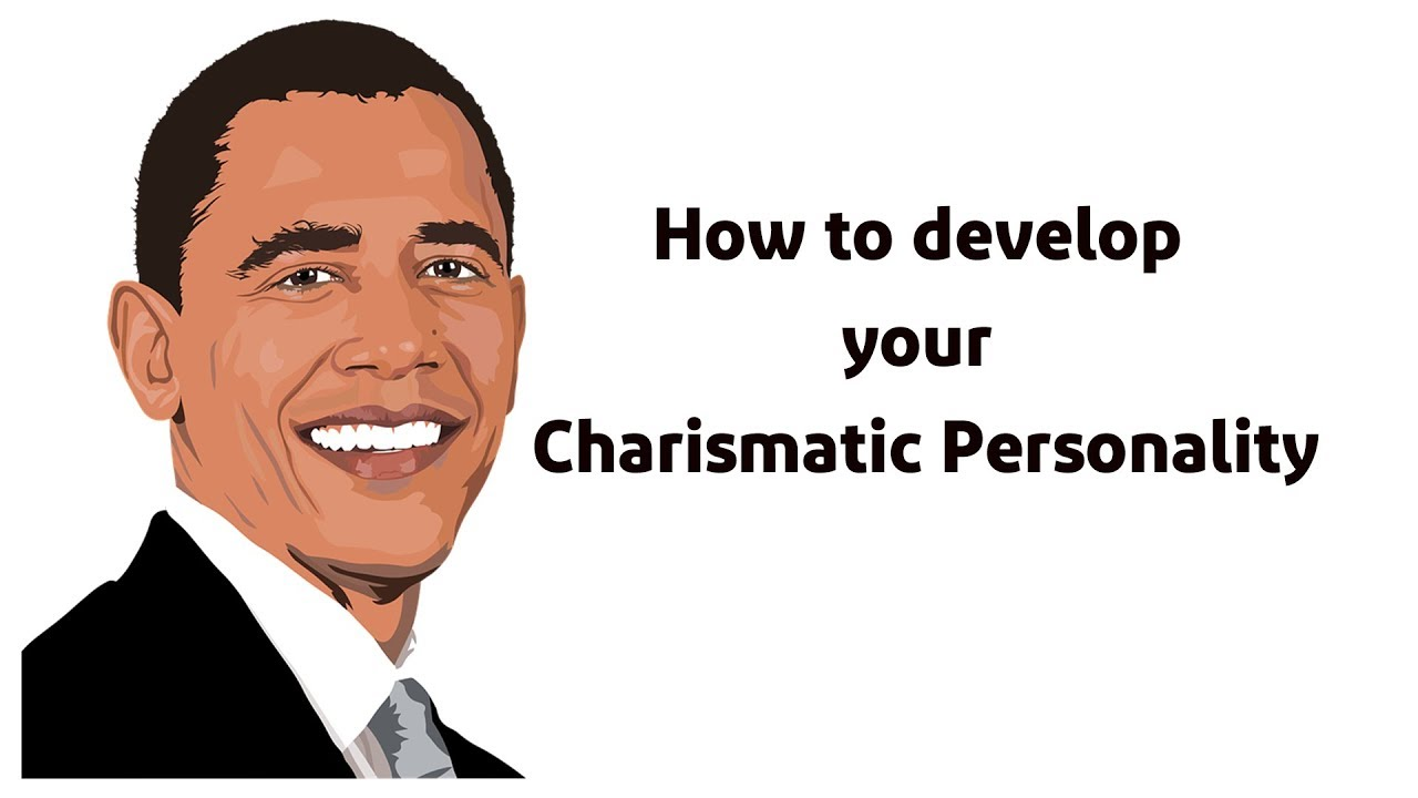How to develop charismatic personality