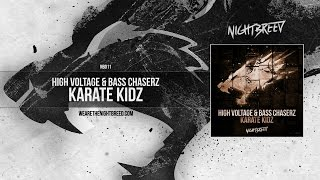 High Voltage & Bass Chaserz - Karate Kidz