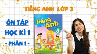 Học tiếng Anh lớp 3 - ÔN TẬP HỌC KÌ 1 - Phần 1 - THAKI