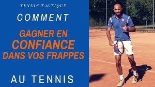 Comment avoir confiance dans vos coups au tennis ?