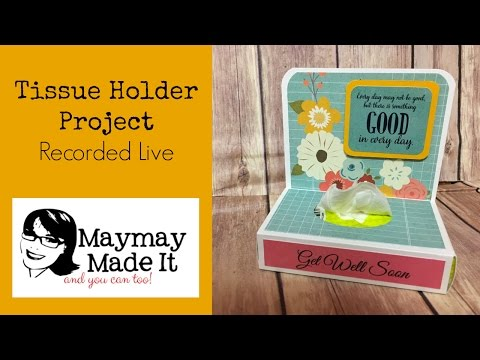 Tissue Holder Project Live