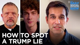 How to Spot a Trump Lie | The Daily Social Distancing Show