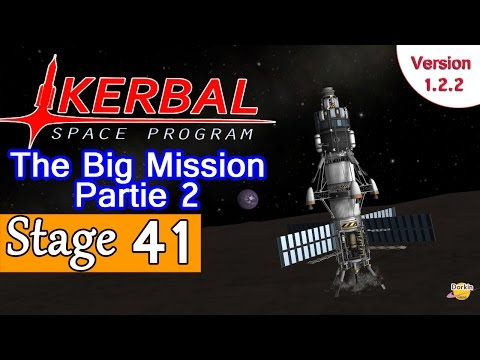 [FR] Kerbal Space Program - Ep 41 - The big mission : Partie 2