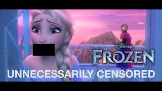 Frozen: Unnecessarily Censored – Dirtier & Longer: SPOILERS