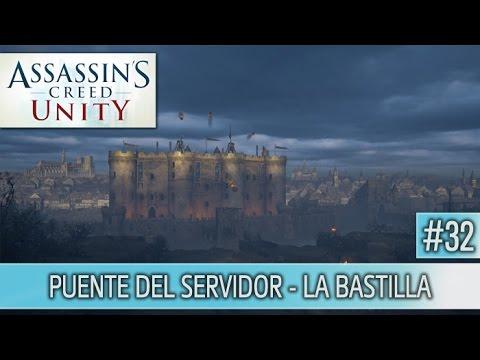 Assassin's Creed Unity - Guia Walkthrough - Puente del servidor - La bastilla al 100%   Español