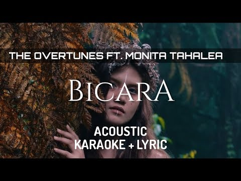 The Overtunes Ft. Monita Tahalea - Bicara ( Karaoke + Lyric )