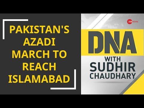 DNA: Pakistan's Azadi March against Imran Khan to reach Islamabad
