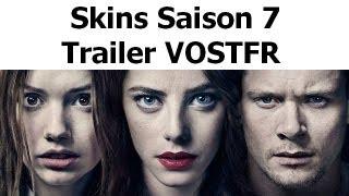 Skins Saison 7 Trailer VOSTFR